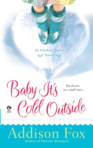 Image of Baby It's Cold Outside: An Alaskan Nights Novel
