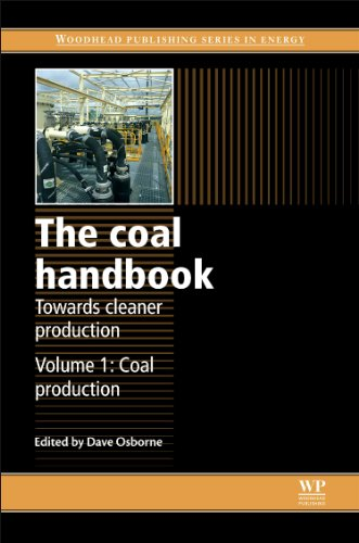 The Coal Handbook: Towards Cleaner Production: Coal Production (Woodhead Publishing Series In Energy)