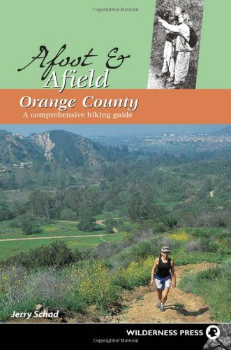 Afoot and Afield: Orange County: A Comprehensive Hiking GuideAfoot and Afield: Orange County: A Comprehensive Hiking Guide