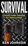 Survival: 25 Tools Every Survival Kit...