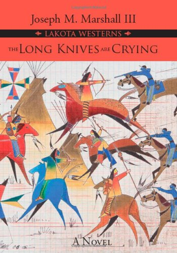 The Long Knives are Crying (Lakota Westerns)