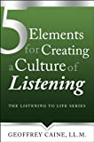 img - for 5 Elements for Creating a Culture of Listening (The Listening to Life Series Book 2) book / textbook / text book