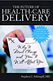 img - for The Future of Health-Care Delivery: Why It Must Change and How It Will Affect You book / textbook / text book