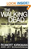 The Walking Dead: Rise of the Governor (Walking Dead 1)