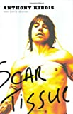 Scar Tissue (1401301010) by Kiedis, Anthony;Sloman, Larry