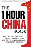 img - for The One Hour China Book: Two Peking University Professors Explain All of China Business in Six Short Stories (Volume 1) by Towson, Jeffrey, Woetzel, Jonathan (2014) Paperback book / textbook / text book