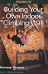 How to Climb: Building Your Own Indoo...