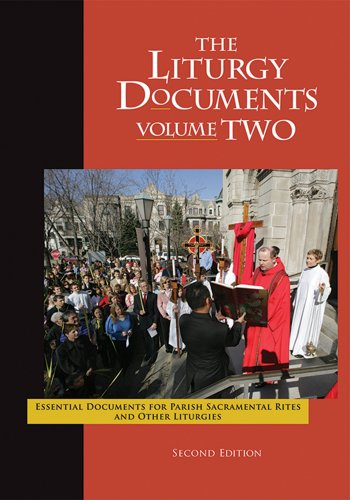 Rev. Michael S. Driscoll - The Liturgy Documents, Volume Two: Essential Documents for Parish Sacramental Rites and Other Liturgies, Second Edition