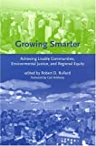 Growing Smarter: Achieving Livable Communities, Environmental Justice, and Regional Equity (Urban and Industrial Environments)