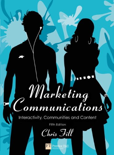 Marketing Communications: Interactivity, Communities And Content (5Th Edition)