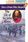 Life of Sir John Moore: Not a Drum Wa...