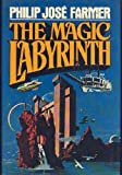 The Magic Labyrinth (The Riverworld series ; v. 4)