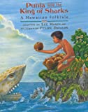 Punia and the King of Sharks: A Hawaiian Folktale (0803716826) by Wardlaw, Lee
