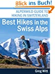 Best Hikes in the Swiss Alps: Alpenwi...