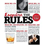 Esquire the Rules: A Man's Guide to Life [ ESQUIRE THE RULES: A MAN'S GUIDE TO LIFE BY Esquire Magazine ( Author ) May-03-2011