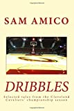 img - for Dribbles: Selected tales from the Cleveland Cavaliers' championship season book / textbook / text book
