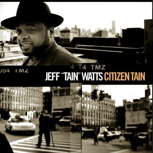 Citizen Tain by Watts, Jeff Tain (1999) Audio CD by Jeff Tain Watts