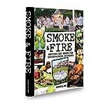 Smoke & Fire: Recipes and Menus for E...