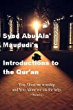 img - for Syed Abu-Ala' Maududi's Introductions to the Qur'an book / textbook / text book