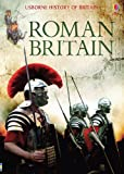 Roman Britain (Usborne History of Britain) (1409566269) by Brocklehurst, Ruth