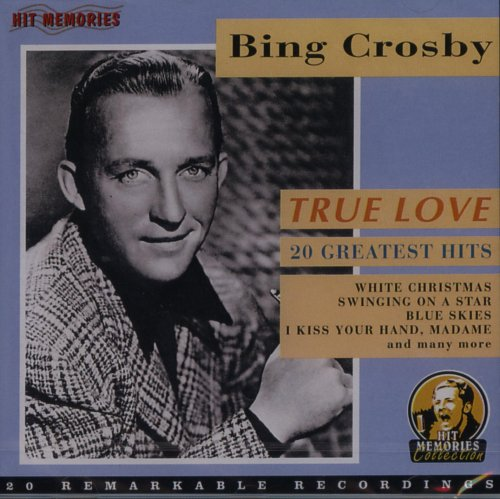 Bing Crosby - True Love Greatest Hits - Zortam Music