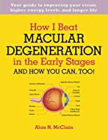 How I Beat Macular Degeneration