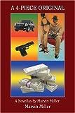 A 4-Piece Original: 4 Novellas by Marvin Miller (0595424767) by Miller, Marvin