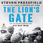 The Lion's Gate: On the Front Lines o...