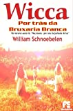 img - for Wicca - Por Tr s Da Bruxaria Branca book / textbook / text book