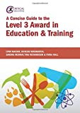 img - for A Concise Guide to the Level 3 Award in Education & Training (Further Education) book / textbook / text book