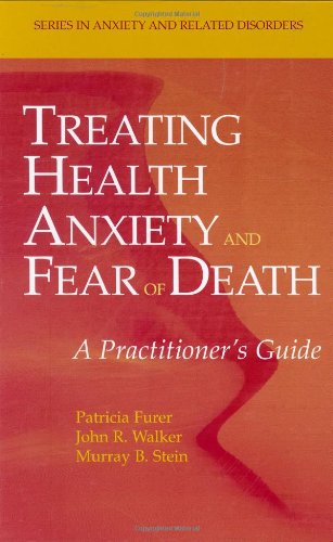 Treating Health Anxiety and Fear of Death: A Practitioner's Guide (Series in Anxiety and Related Disorders)