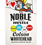 Colson Whitehead The Noble Hustle (Hardback) - Common