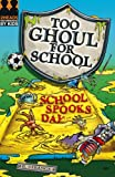 School Spooks Day (Too Ghoul for School)