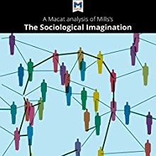 A Macat Analysis of C. Wright Mills's The Sociological Imagination Audiobook by Robert Easthope Narrated by  Macat.com