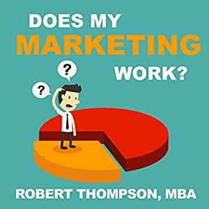 Does My Marketing Work? Audiobook