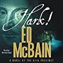 Hark!: A Novel of the 87th Precinct Audiobook by Ed McBain Narrated by Michael Arkin
