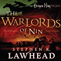 The Warlords of Nin: The Dragon King Trilogy, Book 2 (       UNABRIDGED) by Stephen R. Lawhead Narrated by Tim Gregory