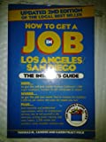How to get a job in Los Angeles/San Diego: The insider's guide (The Insider's guide series)