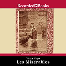 Les Misérables: Translated by Julie Rose (       UNABRIDGED) by Victor Hugo, Julie Rose (translator) Narrated by George Guidall