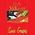 Sour Grapes: Savannah Reid, Book 6 Audiobook by G. A. McKevett Narrated by Dina Pearlman
