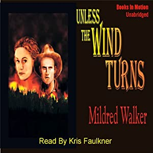 Unless the Wind Turns | [Mildred Walker]