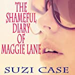 The Shameful Diaries of Maggie Lane | Suzi Case
