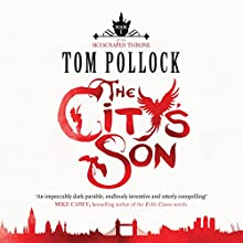 The City's Son: The Skyscraper Throne, Book 1 | Livre audio Auteur(s) : Tom Pollock Narrateur(s) : James Langton, Alison Larkin