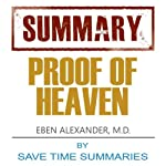 Proof of Heaven: Dr. Eben Alexander III M.D. -- Book Summary & Analysis |  Save Time Summaries
