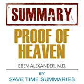 Proof of Heaven: Dr. Eben Alexander III M.D. -- Book Summary & Analysis | [Save Time Summaries]