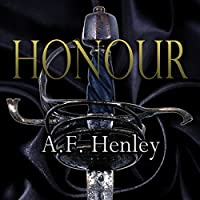 Honour (       UNABRIDGED) by A.F. Henley Narrated by Sean Crisden