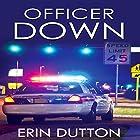 Officer Down Hörbuch von Erin Dutton Gesprochen von: Theresa Stephens