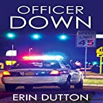 Officer Down | Erin Dutton