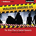 Walking Among Us: The Alien Plan to Control Humanity (       UNABRIDGED) by David M. Jacobs Narrated by Jeff Cummings