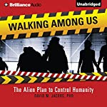 Walking Among Us: The Alien Plan to Control Humanity | David M. Jacobs